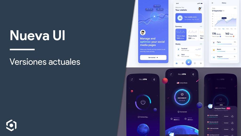 Nueva UI Versiones actuales