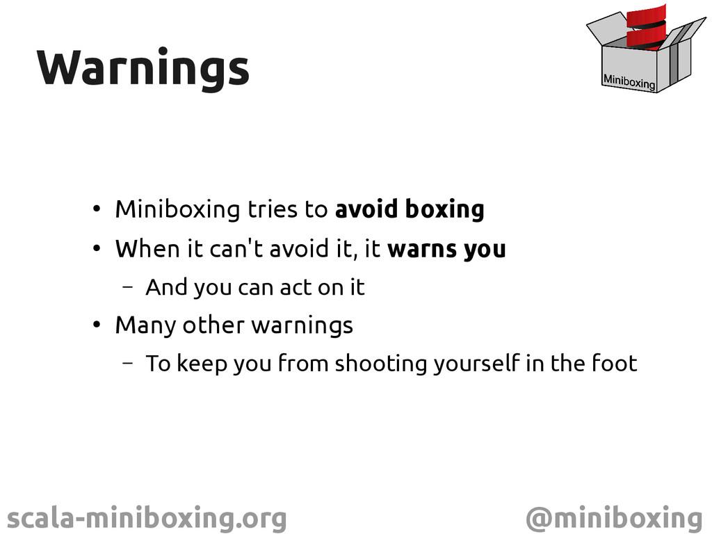 scala-miniboxing.org @miniboxing Warnings Warni...