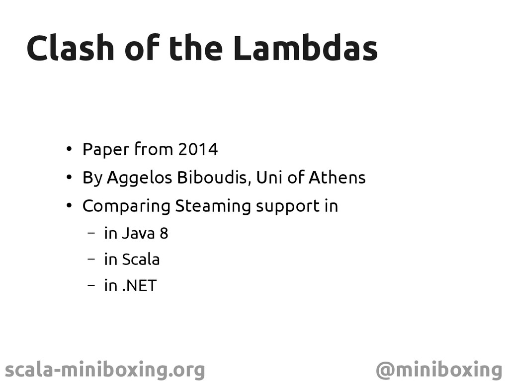 scala-miniboxing.org @miniboxing Clash of the L...