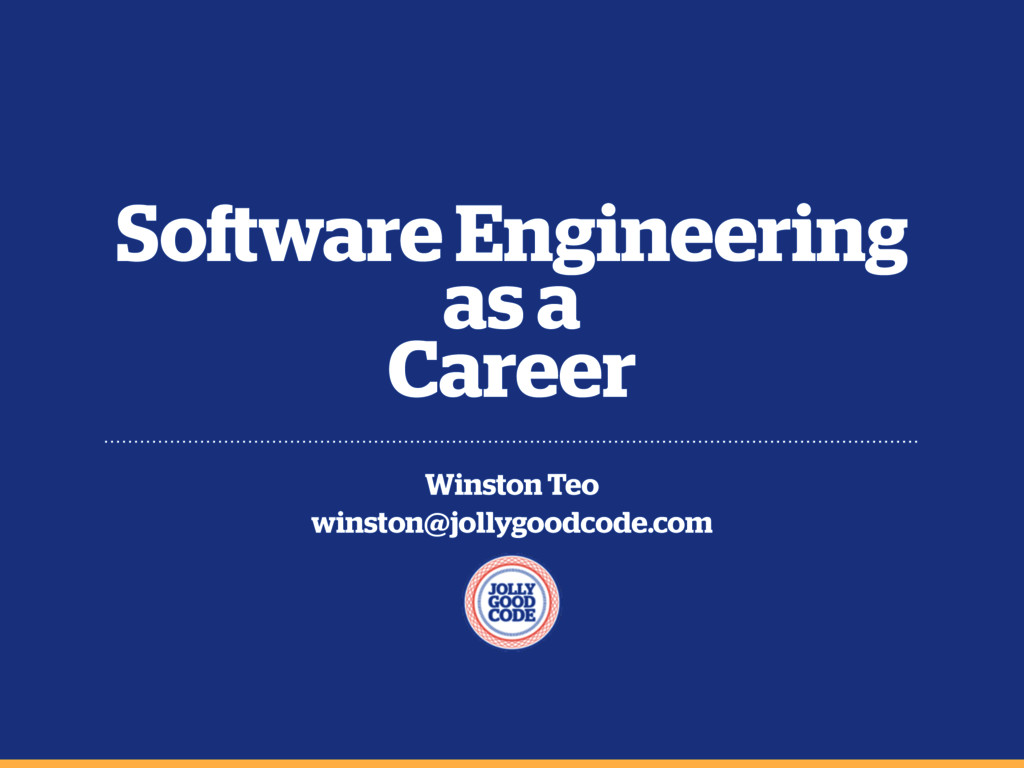 Software Engineering as a Career Winston Teo wi...