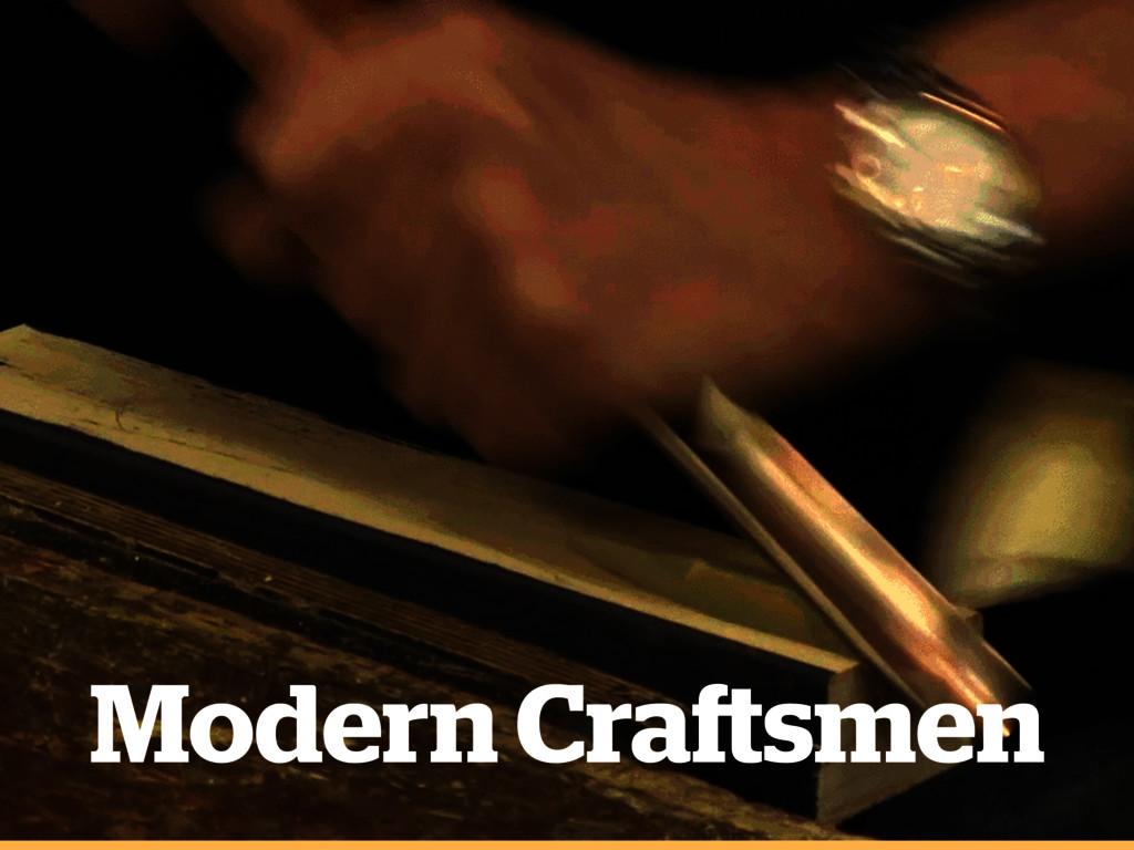 Modern Craftsmen