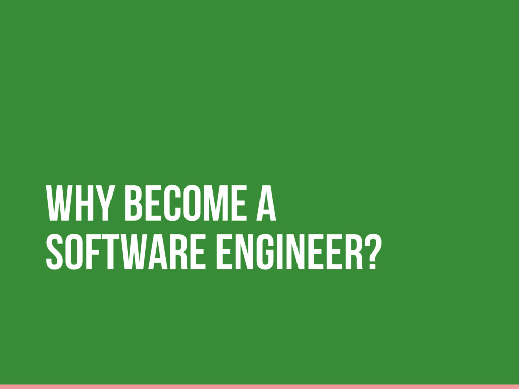 Why become a Software Engineer?