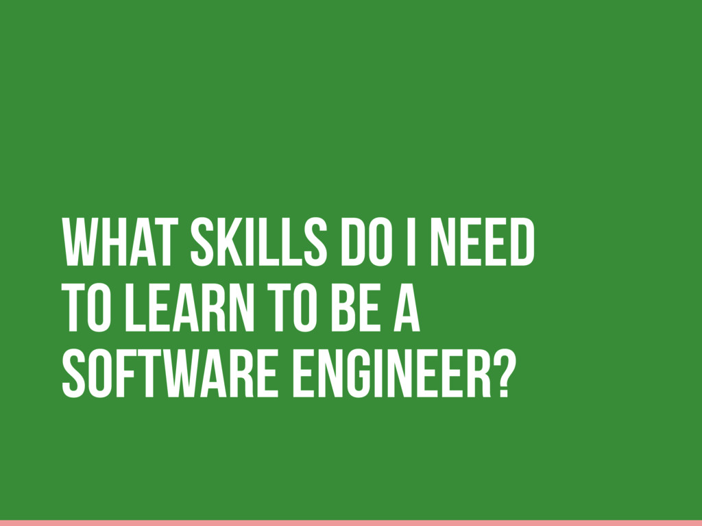 What Skills Do I Need To LEARN to Be A Software...