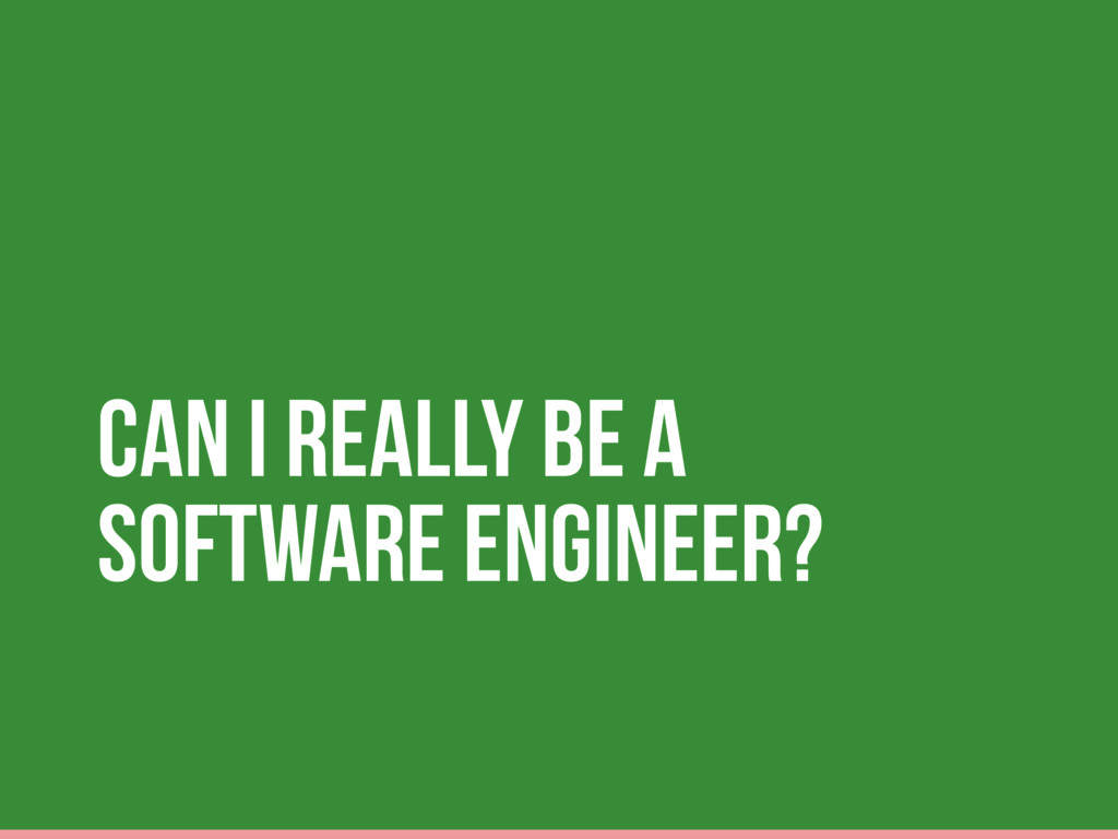 Can I Really Be A Software Engineer?