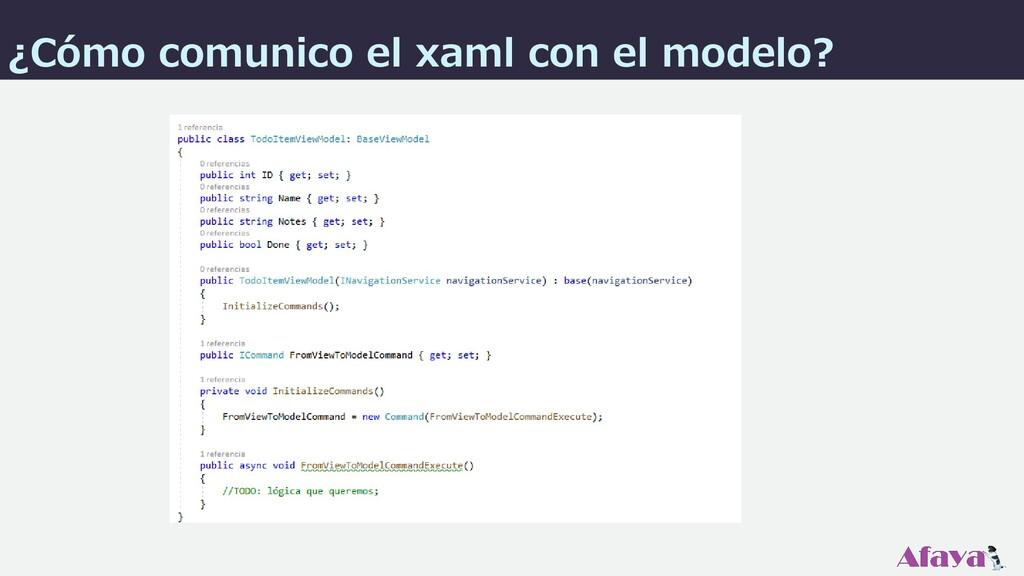 ¿Cómo comunico el xaml con el modelo?