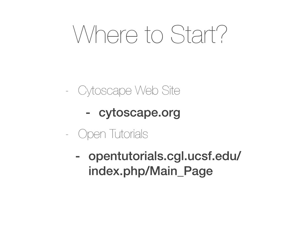 Where to Start? - Cytoscape Web Site - cytoscap...