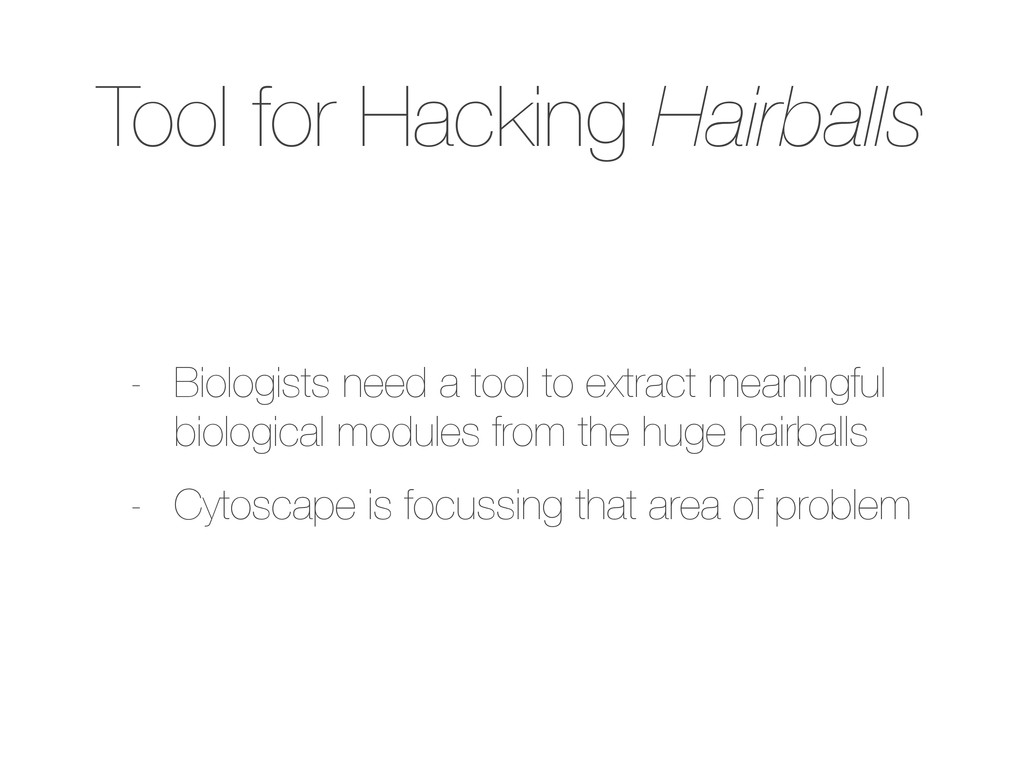 Tool for Hacking Hairballs - Biologists need a ...