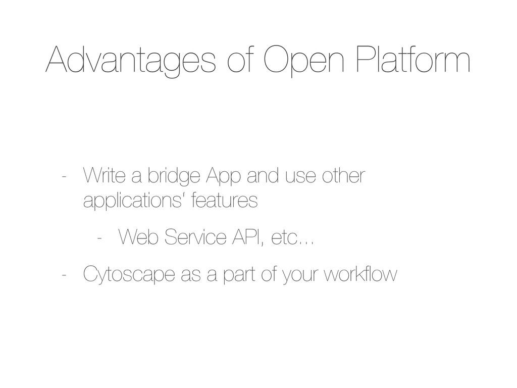 Advantages of Open Platform - Write a bridge Ap...