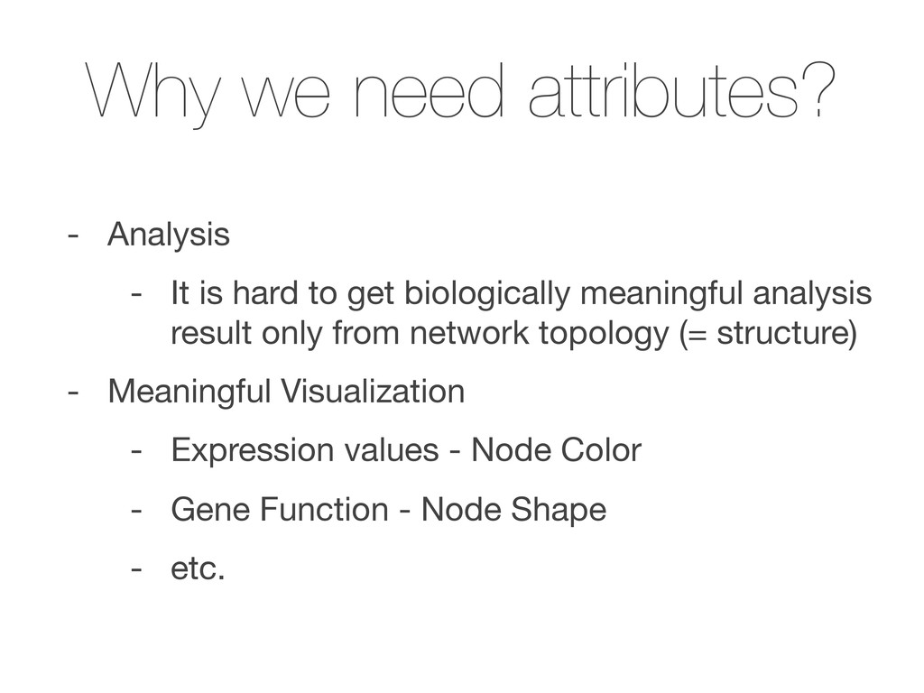 Why we need attributes? - Analysis - It is hard...