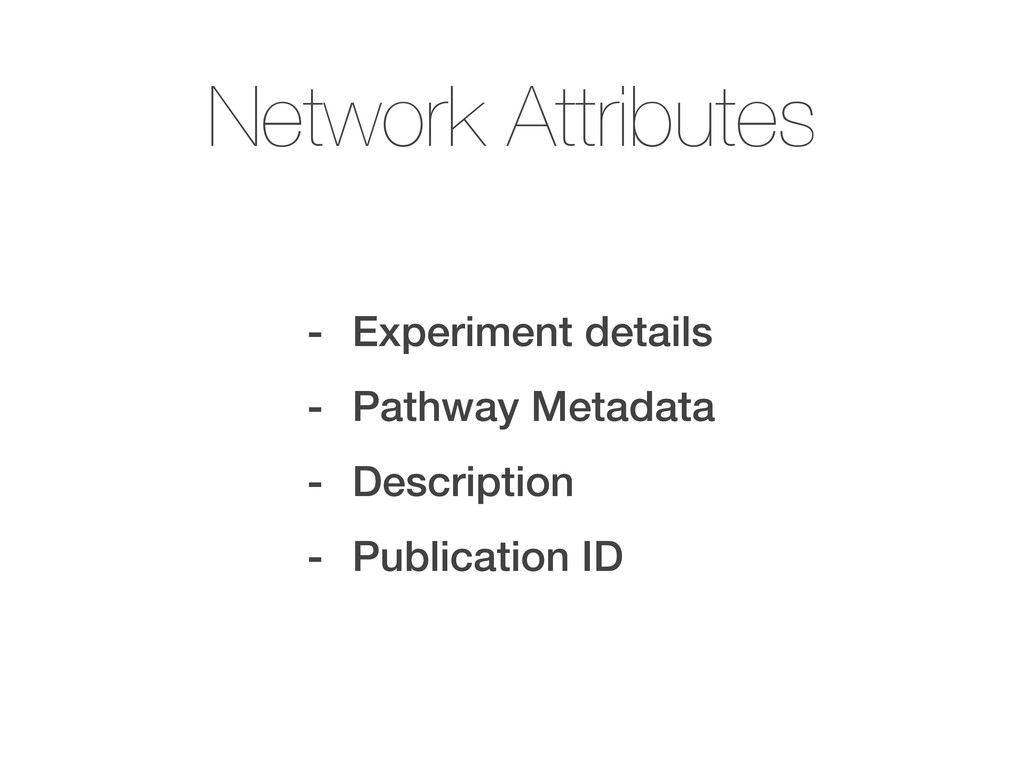 Network Attributes - Experiment details - Pathw...