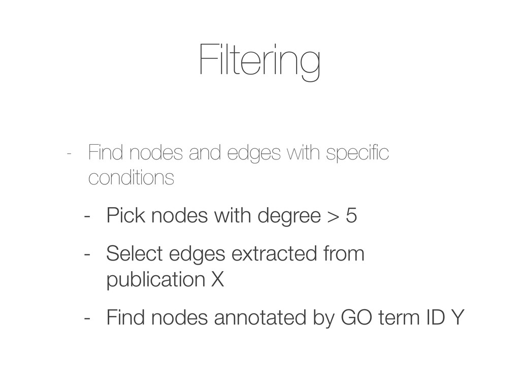 Filtering - Find nodes and edges with specific c...