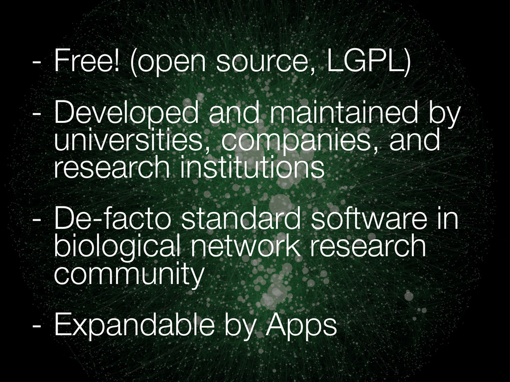 - Free! (open source, LGPL) - Developed and mai...