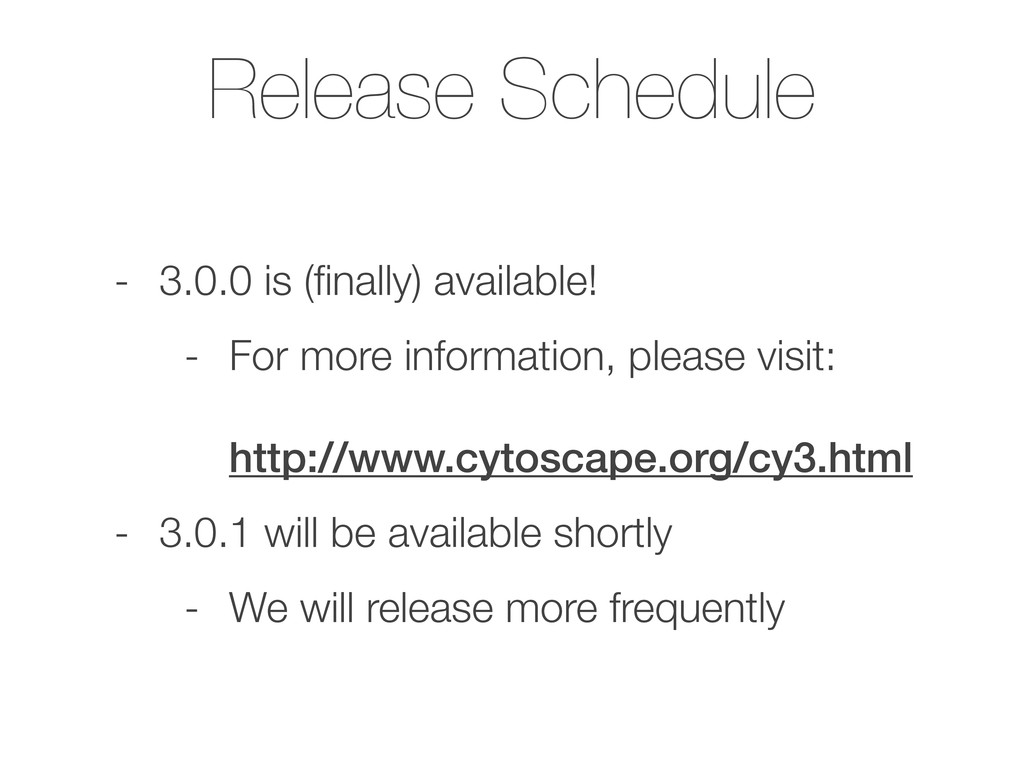 Release Schedule - 3.0.0 is (finally) available!...