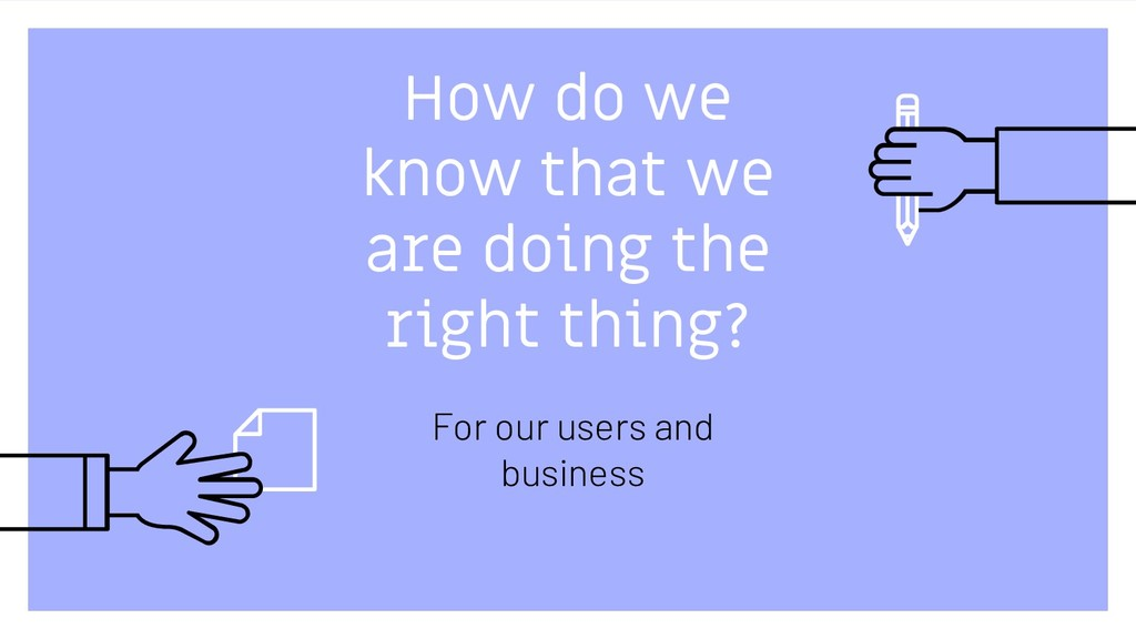 How do we know that we are doing the right thin...
