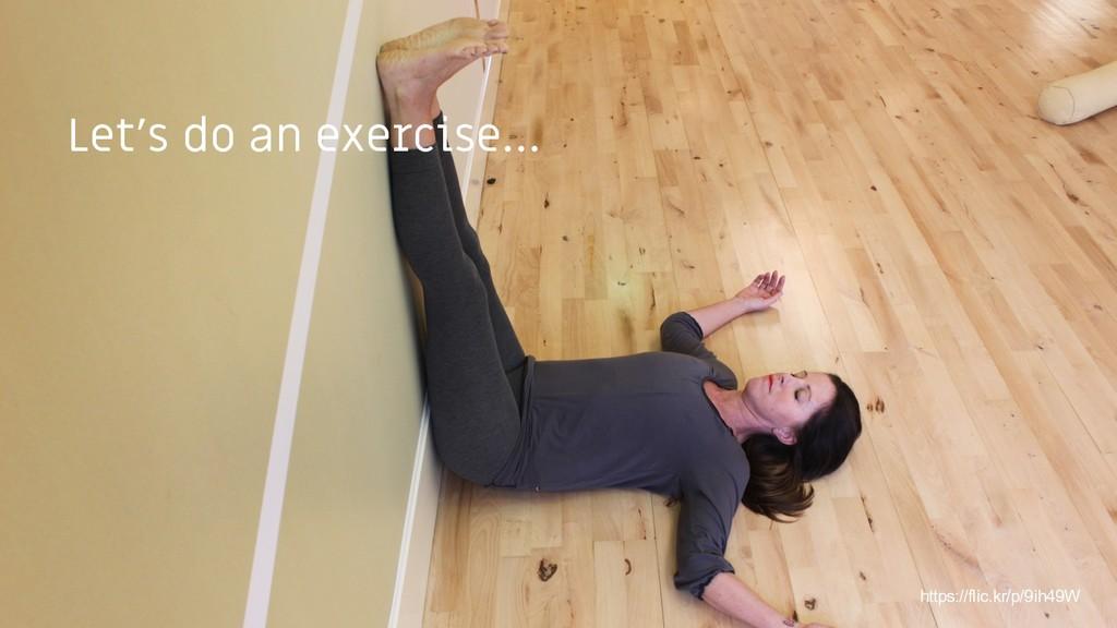 Let's do an exercise… https://flic.kr/p/9ih49W