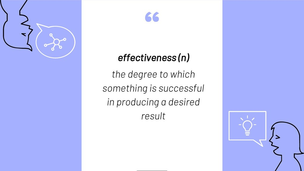 """ effectiveness (n) the degree to which somethi..."