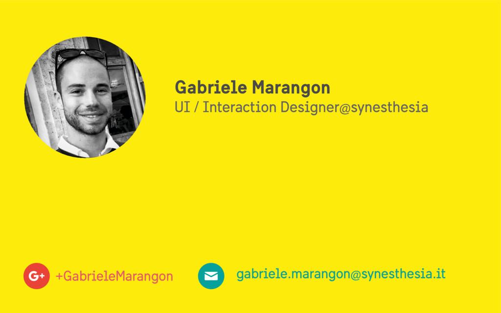 Gabriele Marangon UI / Interaction Designer@syn...