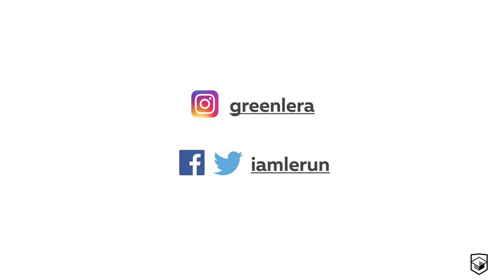 13 iamlerun greenlera