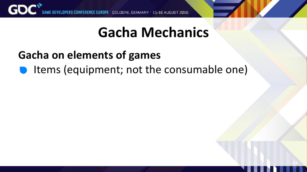Gacha on elements of games • Items (equipment; ...