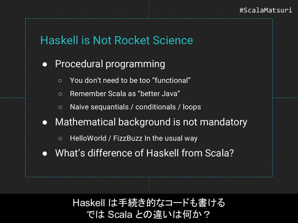 Haskell is Not Rocket Science ● Procedural prog...