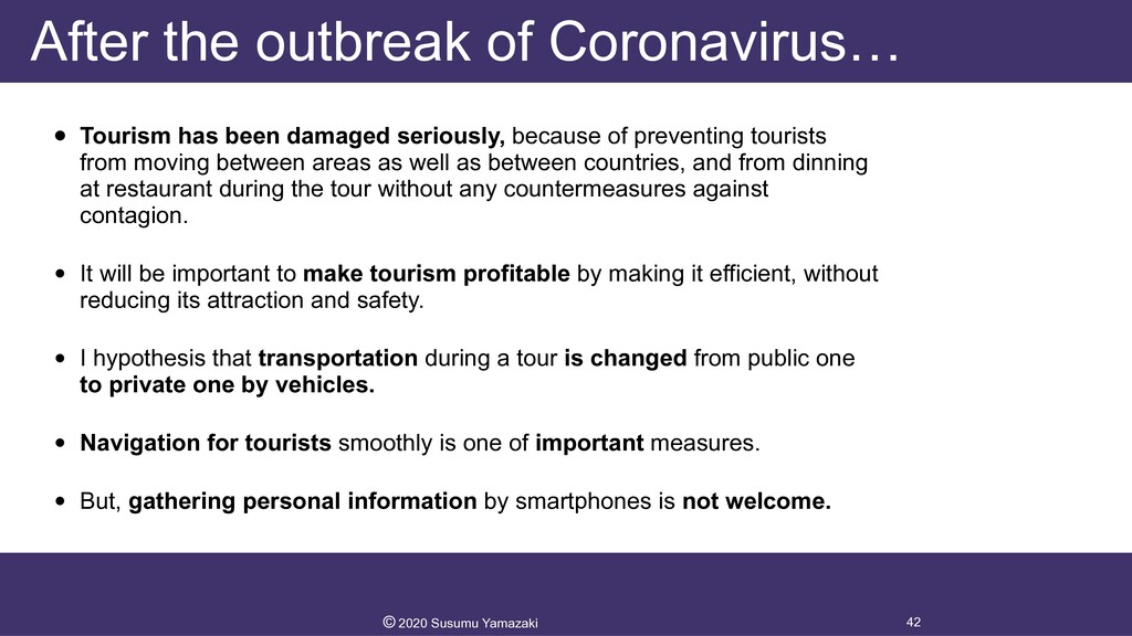 After the outbreak of Coronavirus… • Tourism ha...