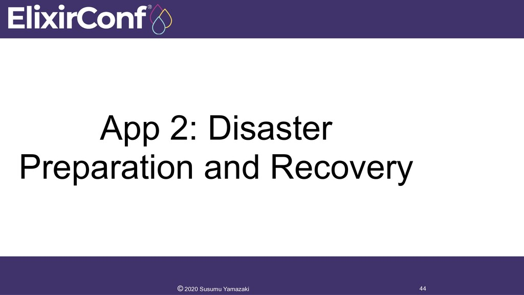 App 2: Disaster Preparation and Recovery 44 © 2...