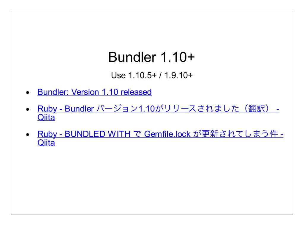 Bundler 1.10+ Use 1.10.5+ / 1.9.10+ Bundler: Ve...