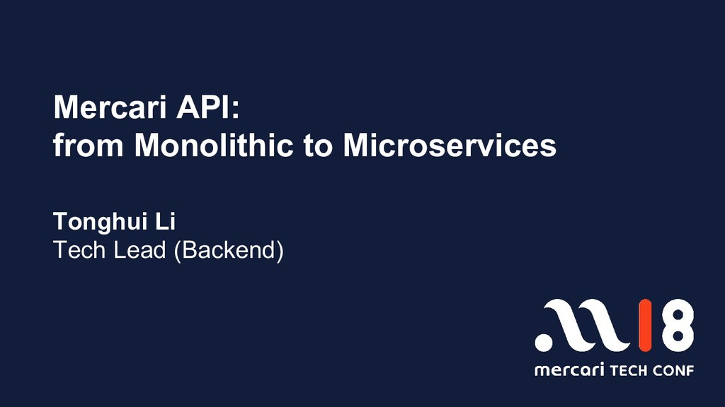 Mercari API: from Monolithic to Microservices T...