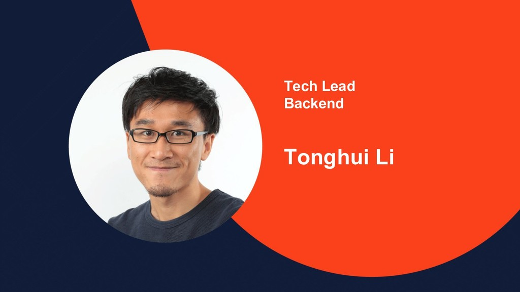 Tech Lead Backend Tonghui Li