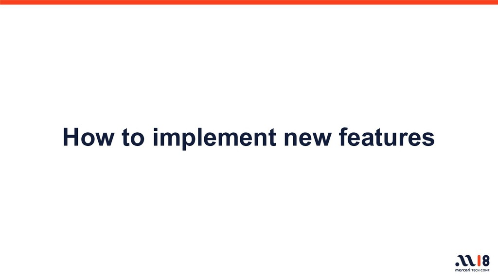 How to implement new features