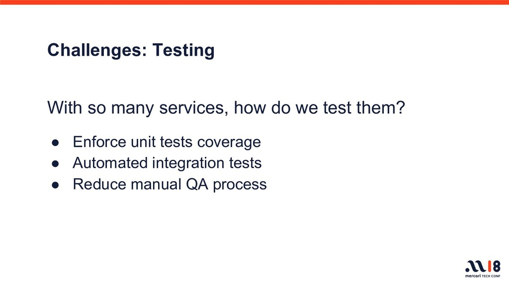 Challenges: Testing With so many services, how ...