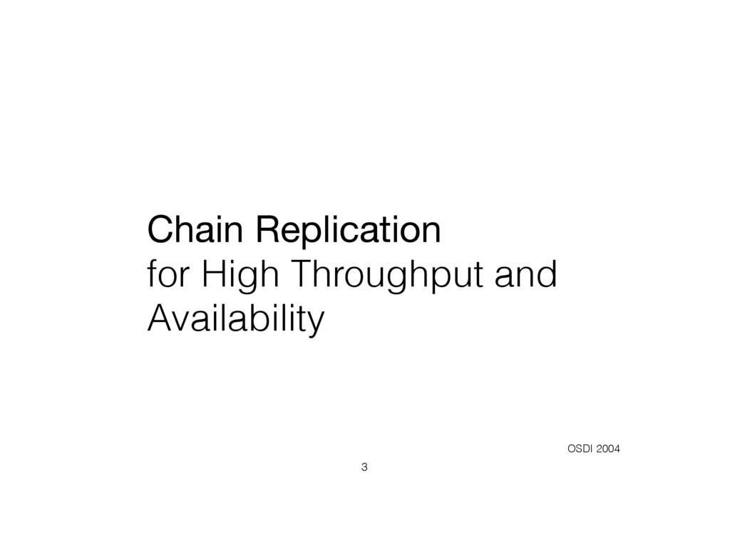 Chain Replication  for High Throughput and Avai...