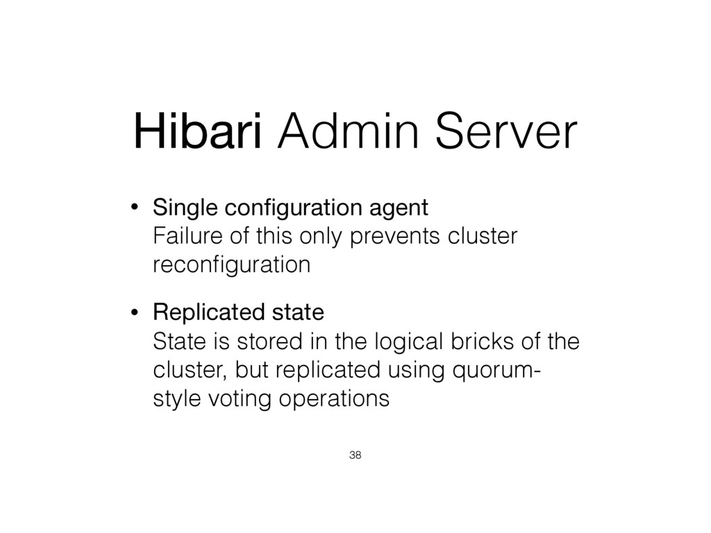 Hibari Admin Server • Single configuration agent...