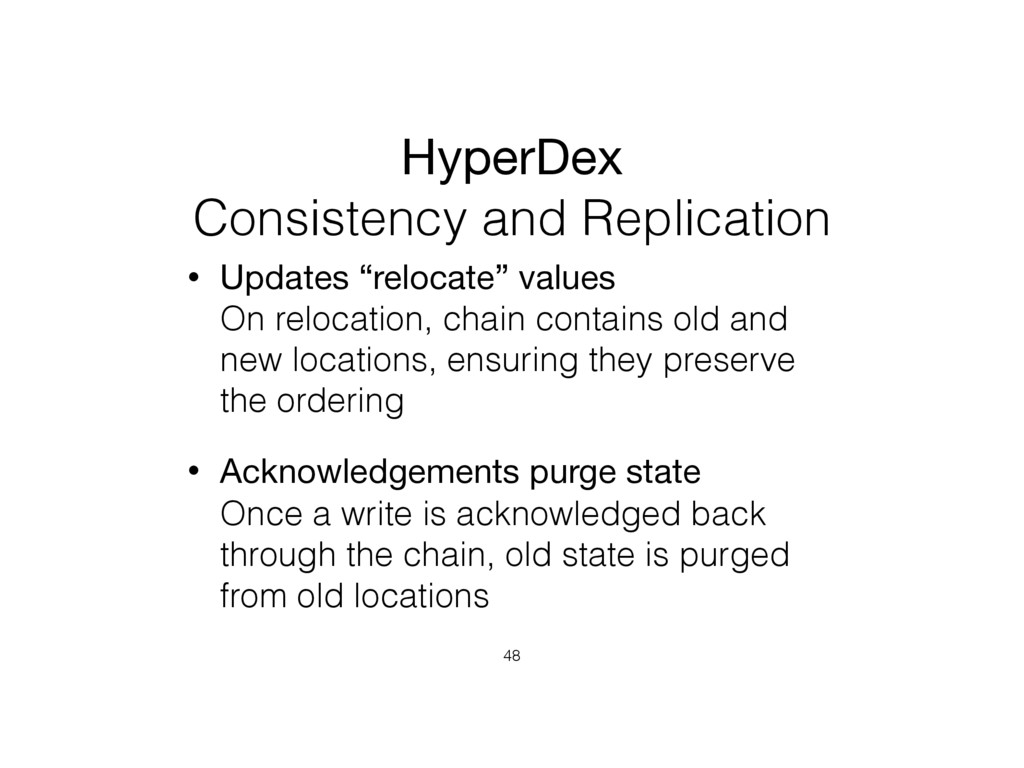 HyperDex  Consistency and Replication • Update...