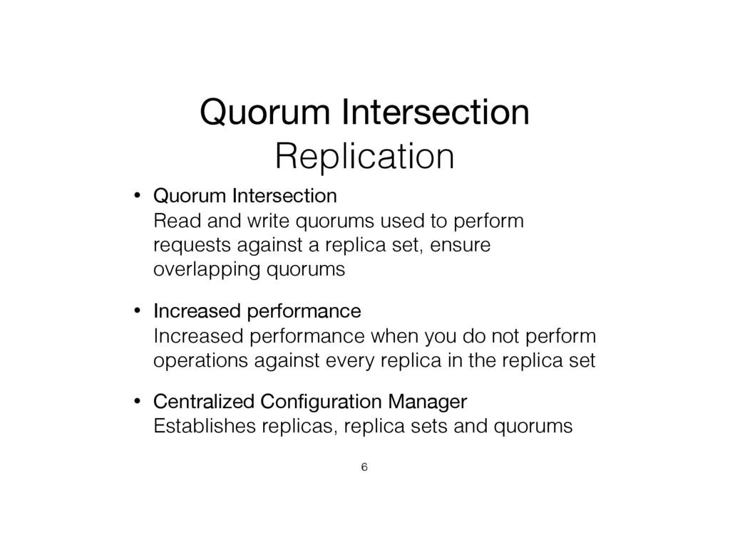 Quorum Intersection Replication • Quorum Inters...