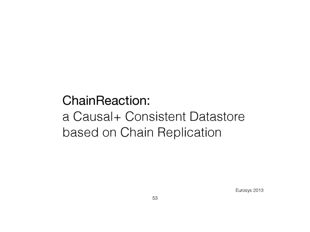 ChainReaction:  a Causal+ Consistent Datastore ...