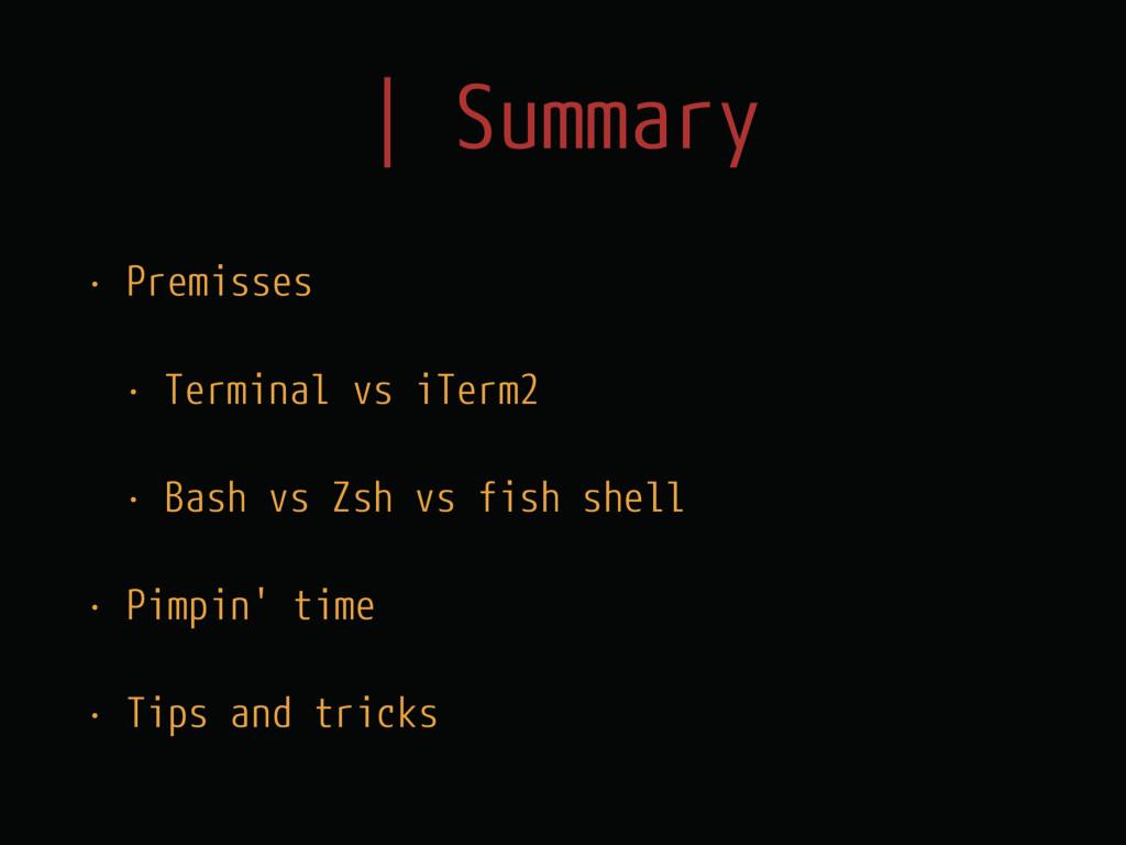 | Summary • Premisses • Terminal vs iTerm2 • Ba...
