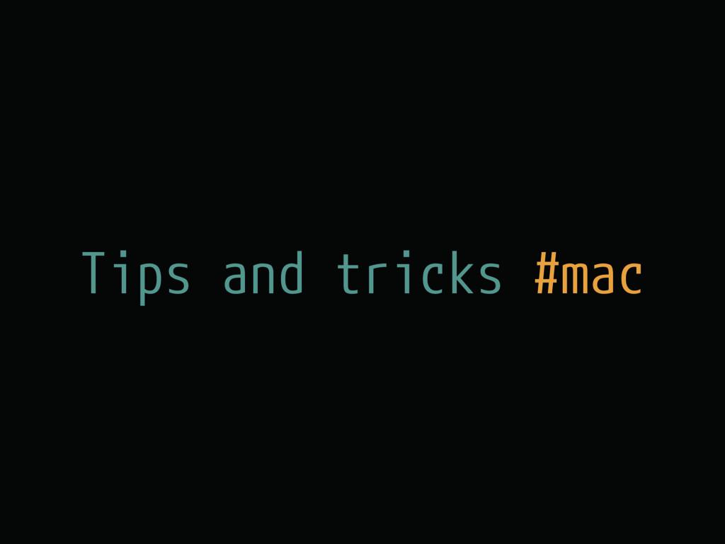 Tips and tricks #mac