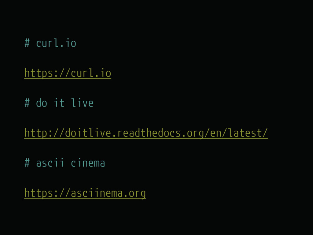 # curl.io https://curl.io # do it live http://d...