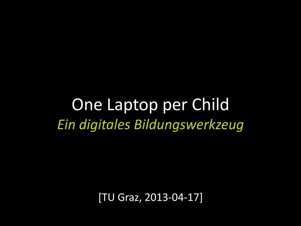 One Laptop per Child Ein digitales Bildungswerk...