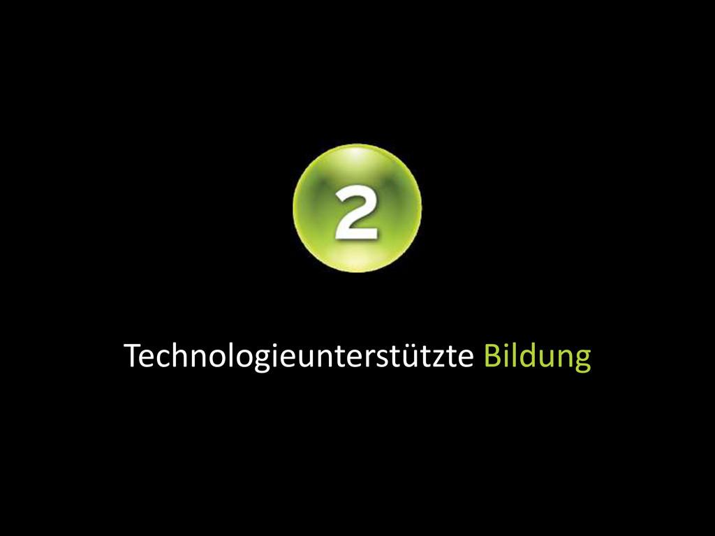 Technologieunterstützte Bildung