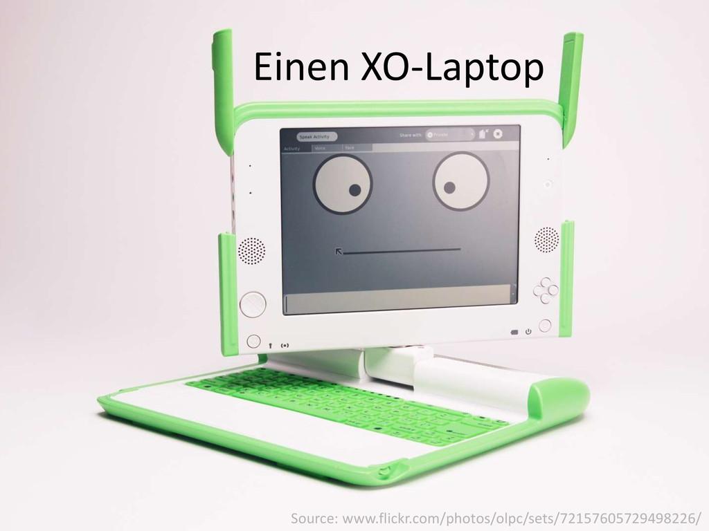 Einen XO-Laptop Source: www.flickr.com/photos/o...