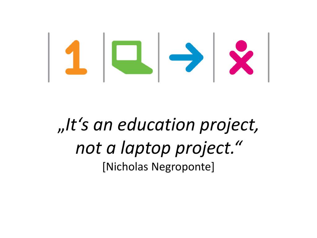"""It's an education project, not a laptop projec..."