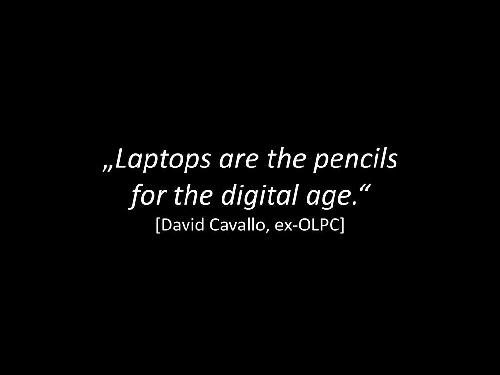 """Laptops are the pencils for the digital age."" ..."