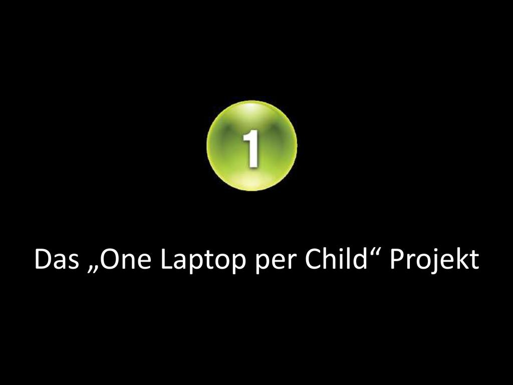 """Das """"One Laptop per Child"""" Projekt"""