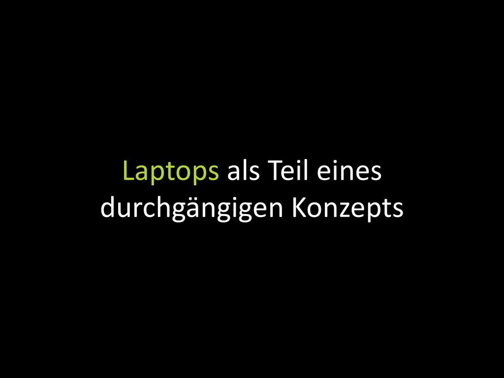 Laptops als Teil eines durchgängigen Konzepts