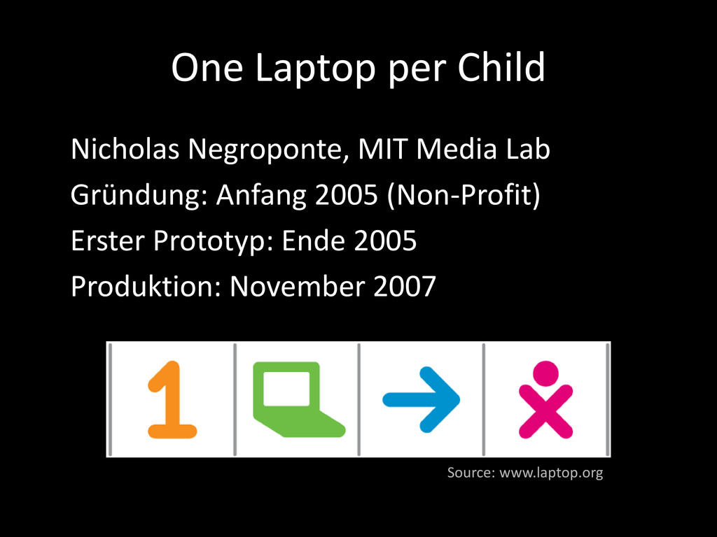 One Laptop per Child Nicholas Negroponte, MIT M...