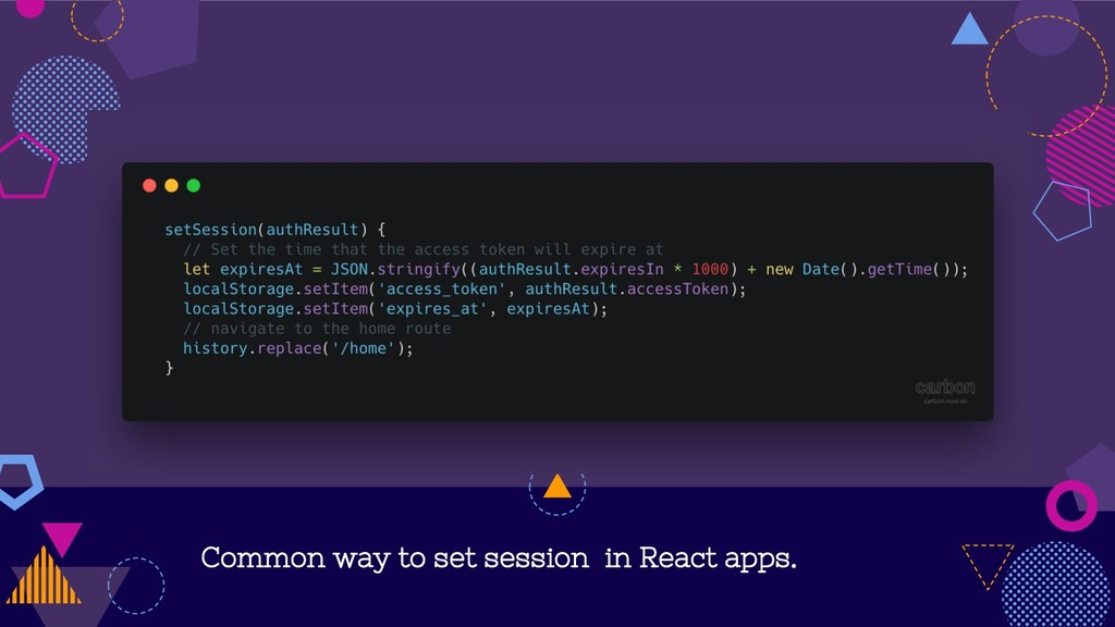 Common way to set session in React apps.