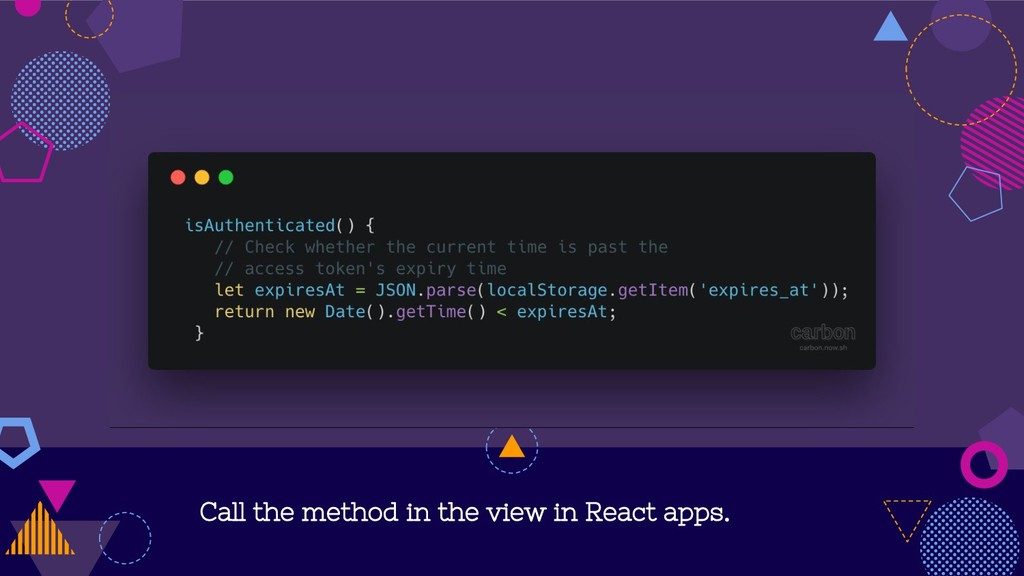 Call the method in the view in React apps.