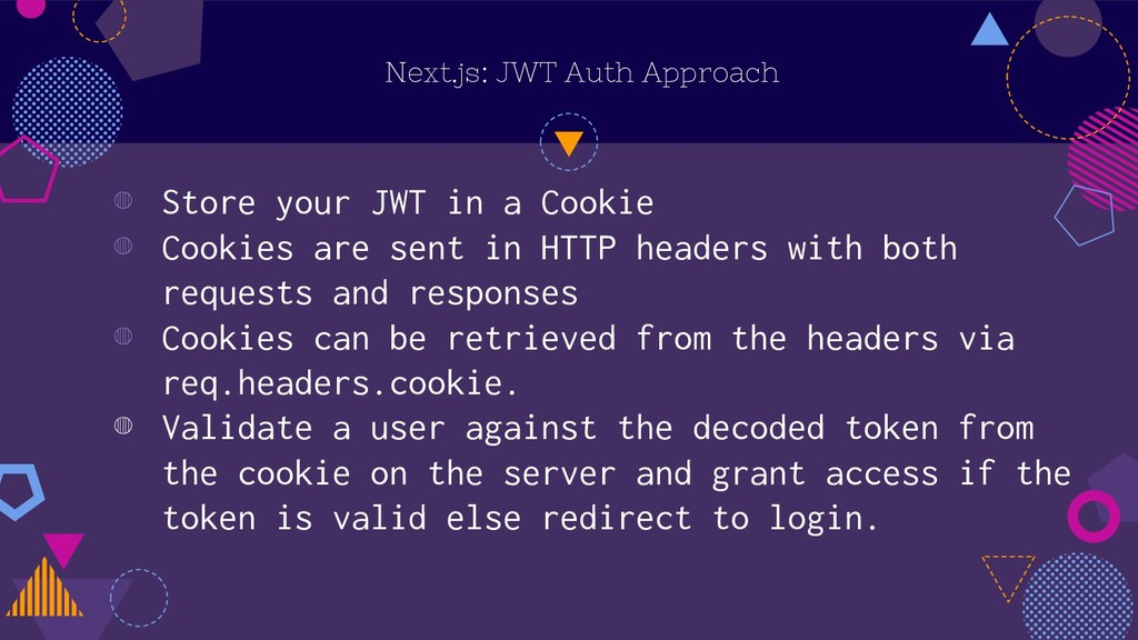 Next.js: JWT Auth Approach ◍ Store your JWT in ...